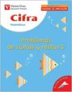 cifra. matematicas 2: problemas de sumas y restas (primaria)-9788431675851