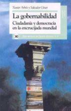 gobernabilidad: ciudadania y democracia en la encrucijada mundial-salvador giner-9788432307751