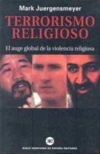 terrorismo religioso: el auge global de la violencia religiosa-mark juergensmeyer-9788432310751
