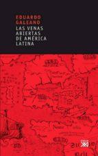 las venas abiertas de américa latina (ebook)-eduardo galeano-9788432315251