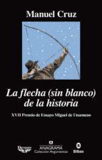 la flecha (sin blanco) de la historia-manuel cruz-9788433964151