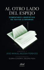 al otro lado del espejo: comentario lingüistico de textos literar ios g. claveria d. poch 9788434417151