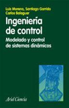 ingenieria de control: modelado y control de sistemas dinamicos luis moreno santiago garrido carlos balaguer 9788434480551