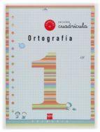 cuaderno de ortografia 1: cuadricula (1º educacion primaria) maria del mar cervera 9788434894051