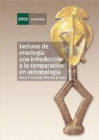 lecturas de etnologia:una introduccion a la comparacion en antrop ologia nuria fernadez moreno 9788436250251