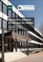 educación y jóvenes en tiempos de cambio (ebook)-gloria perez serrano-angel de-juanas oliva-9788436269451