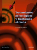 tratamientos psicologicos y trastornos clinicos-aurora gavino-9788436818451