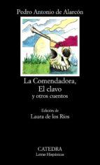 la comendadora, el clavo y otros cuentos (13ª ed.) pedro antonio de alarcon 9788437600451