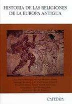 historia de las religiones de la europa antigua-jose maria blazquez-9788437612751