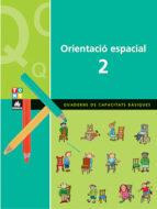 quaderns de capacitats basiques. orientacio espacial 2 9788441209251