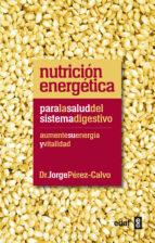 nutricion energetica para la salud del sistema digestivo-jorge perez-calvo soler-9788441432451