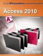 guias visuales access 2010 miguel pardo 9788441527751