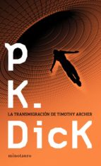 la transmigracion de timothy archer-philip k. dick-9788445000151