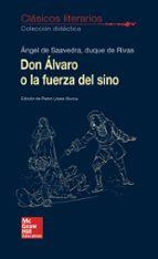 clásicos literarios   don álvaro o la fuerza del sino angel (duque de rivas) saavedra 9788448614751