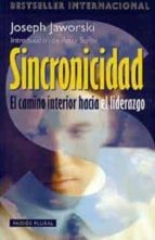 sincronicidad: el camino interior hacia el liderazgo-joseph jaworski-9788449307751