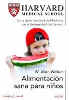 alimentacion sana para niños: come, juega y estaras siempre bien allan w walker 9788449325151