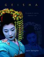(pe) geisha: un mundo de tradicion, elegancia y arte-john gallagher-9788466214551