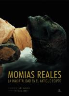 momias reales: la inmortalidad en el antiguo egipto-francis janot-9788466219051