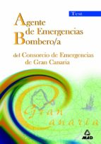 agente de emergencias/ bombero/a del consorcio de emergencias de gran canaria. test 9788466510851