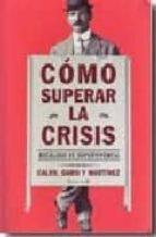 como superar la crisis: decalogo de supervivencia jose antonio martinez jose luis calvo 9788466635851