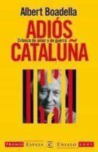 adios cataluña (premio espasa ensayo 2007)-albert boadella-9788467026351