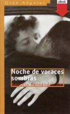 noche de voraces sombras (ebook-epub) (ebook)-agustin fernandez paz-9788467552751