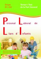 personal laboral de llars d´infants de la generalitat de cataluny a. grups d1 i d2. temari i test part general 9788467632651