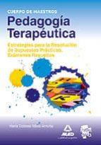 cuerpo de maestros. pedagogia terapeutica, estrategias para la re solucion de supuestos practicos. examenes resueltos-9788467672251