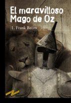el maravilloso mago de oz frank l. baum 9788467840551