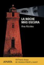 la noche mas oscura (viii premio anaya de literatura y juvenil) ana alcolea 9788467841251