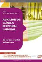 AUXILIAR DE CLINICA PERSONAL LABORAL DE LA GENERALITAT VALENCIANA TEST BLOQUE ESPECIFICO (2ª ED.)