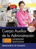 cuerpo auxiliar de la administración. generalitat valenciana. simulacros de examen-9788468178851
