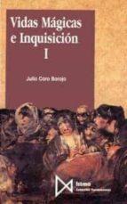 vidas magicas e inquisicion (t.1) julio caro baroja 9788470902451
