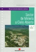 manual de gestion ambiental y auditoria: sector de mineria a ciel o abierto-9788471149251