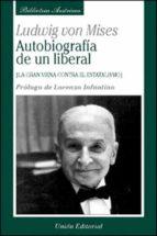 autobiografia de un liberal: la gran viena contra el estatalismo ludwig von mises 9788472093751