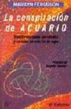 la conspiracion de acuario: transformaciones personales y social es en este fin de siglo (7ª ed.) marilyn ferguson 9788472451551