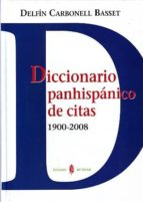 diccionario panhispanico de citas 1900 2008 delfin carbonell basset 9788476285251