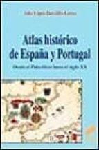 atlas historico de españa y portugal-julio lopez-davalillo larrea-9788477386551