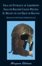 saga de sturlaug el laborioso. saga de ragnar calzas peludas. el relato de los hijos de ragnar-santiago ibañez lluch-9788478134151