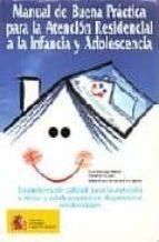 manual de buena practica para la atencion residencial a la infanc ia y adolescencia elena redondo hermosa 9788478509751
