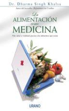 la alimentacion como medicina: mas salud y vitalidad gracias a lo s alimentos que curan dharma singh khalsa dharma singh khalsa 9788479535551