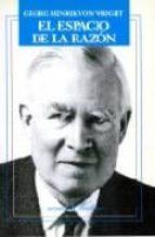 el espacio de la razon: ensayos filosoficos george henrik von wright 9788479620851