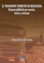 el transporte terrestre de mercancias-pedro martinez gonzalez-9788479787851