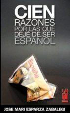 cien razones por las que deje de ser español (prologo de x.l.mend ez ferrin, joxe azurmendi, victor alexandre-jose mari esparza zabalegi-9788481364651