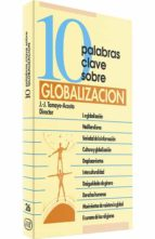 10 palabras clave sobre globalizacion-juan-jose tamayo-acosta-9788481695151