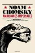 ambiciones imperiales-noam chomsky-9788483077351