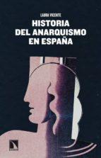 historia del anarquismo en españa: utopia y realidad laura vicente 9788483198551