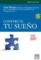 construye tu sueño (ebook)-luis huete-9788483563151