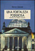 una fortaleza poderosa: historia del pueblo aleman steven ozment 9788484326151