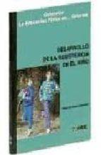 desarrollo de la resistencia en el niño pablo martinez corcoles 9788487330551